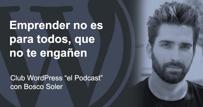 """Foto para entrevista """"Emprender no es para todos"""" con Bosco Soler en la portada"""