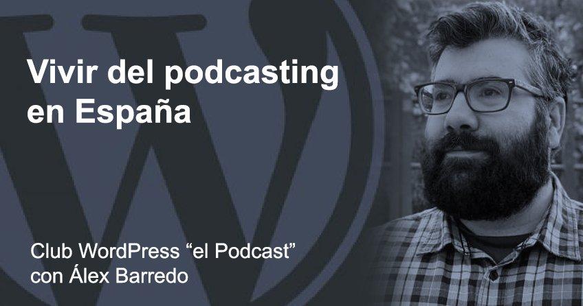 vivir del podcasting alex barredo